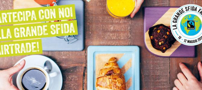 """La """"Grande Sfida Fairtrade"""" dal 10 al 12 maggio 2019"""